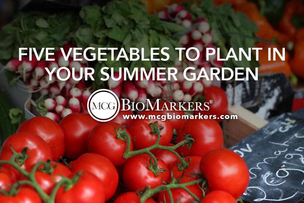 Five Vegetables to Plant in Your Summer Garden 1.jpg